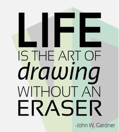 """#Typography: """"Life is the art of drawing without an eraser."""""""