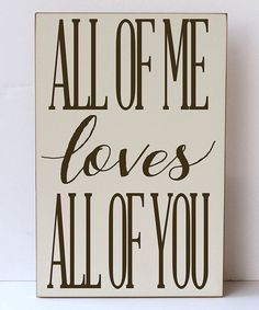 Look at this Cream & Brown 'All of Me Loves You' Wall Sign on #zulily today!