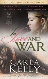 In Love and War_Carla_Kelly_Collection_9781462112265_cover