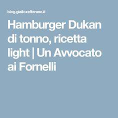 Hamburger Dukan di tonno, ricetta light | Un Avvocato ai Fornelli