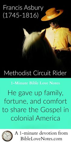There were times they had to strap Asbury to his horse so he wouldn't fall off because he was so weak or sick. Yet he kept sharing the Gospel. This 1-minute look at this man of God will inspire your faith!