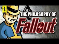 The Philosophy of Fallout – 8-Bit Philosophy - YouTube