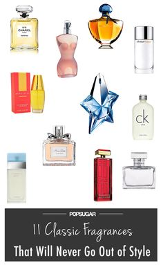 11 Classic Fragrances That Will Never Go Out of Style. I might not like all them all, but the list is on point.