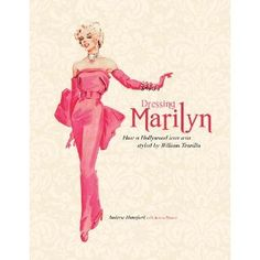 Dressing Marilyn: How a Hollywood Icon Was Styled by William Travilla (Applause, $29.99), by Andrew Hansford and Karen Homer