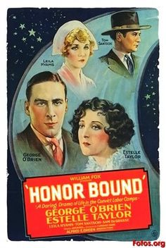 Honor Bound (1928)Stars: George O'Brien, Estelle Taylor, Leila Hyams, George Irving, Jean Harlow ~ Director: Alfred E. Green