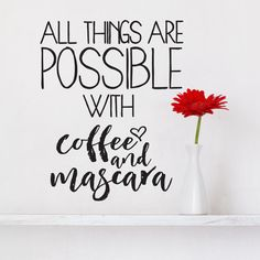 All things are possible with coffee and mascara Vinyl by LEVinyl