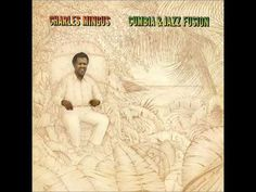 Cumbia: The Musical Backbone Of Latin America - Charles Mingus - Cumbia & Jazz Fusion (1978)