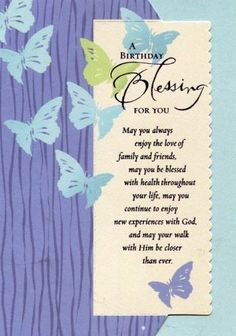 Bible birthday wishes for brother or friends. This religious quote reads..May you always enjoy the love of family and friends. May you be blessed with health throughout your life.May you continue to experience new experiences with god and may your walk with him be closer than ever.