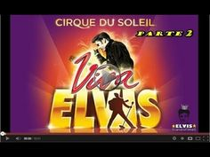▶ Viva ELVIS - Cirque du Soleil - PARTE 2 - YouTube