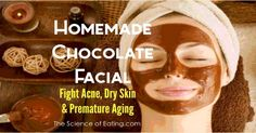 Homemade Chocolate Facial! Works like a charm! Leaves skin, soft, glowing and gorgeous!