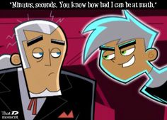 "That Danny Phantom moment: Photo<<<fav episode!!! ""Speaking of morons, how's your dad?"""