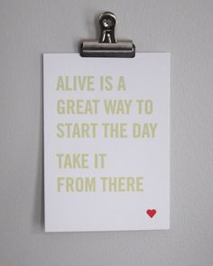 Alive is a great way to start the day....