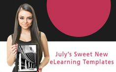 July's Sweet New eLearning Templates