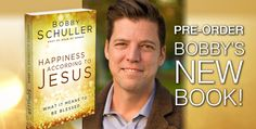 """Do you know what it means to be blessed? Pre-Order Bobby Schuller's new book, """"Happiness According to Jesus"""" today and stop waiting to live! CLICK TO ORDER."""