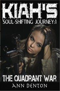 Kiah's Soul-Shifting Journey 1: The Quadrant War