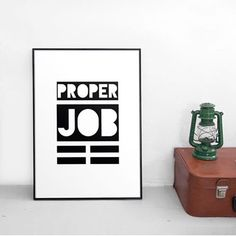 'Proper Job' Monochrome Typographic Print by oso twee, the perfect gift for Explore more unique gifts in our curated marketplace. Proper Job, Hygge Home, Typography, Cornwall, How To Get, Relax, Etsy, Design, Instagram
