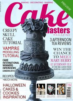 Cake Masters Magazine - October 2014   Halloween Cakes & Cookies Inspiration - Win the chance to meet Mary Berry at Afternoon Tea at BBC GoodFood Bakes & Cakes Show - Creepy Skull Cake Tutorial - 3 Afternoon Reviews - Interview with Brenda Walton from Sugar High  - Interview with Cake International Judges - Vampire Modelling Tutorial - Recipes - Orchid Tutorial + much more!