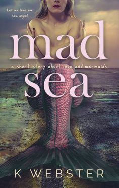 #CoverReveal ~ MAD SEA by K. Webster  This novella comes out September 13th and I've preordered my copy already. It sounds amazing, and how about this gorgeous cover, right? #books #reading #NAlit #NewAdult