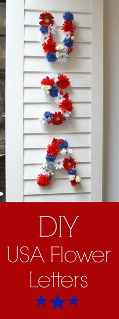 Create this affordable, festive display with styrofoam letters, a glue gun, and colorful silk flowers or fresh blooms. #4thofjuly #independenceday #diy #crafts #inspiration