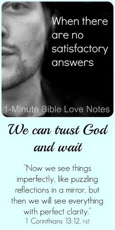 This 1-minute devotion encourages us to trust God with our unanswerable questions.
