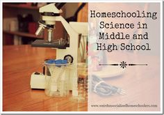 Homeschooling Science in Middle and High School