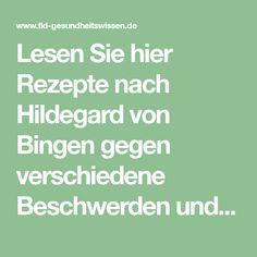 Lesen Sie hier Rezepte nach Hildegard von Bingen gegen verschiedene Beschwerden und Vorbeugung von Krankheiten. Garantiert einfach herzustellen und wirksam.