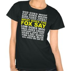What Does The Fox Say T-Shirt http://www.zazzle.com/what_does_the_fox_say_t_shirt-235975303387904311?rf=238282136580680600