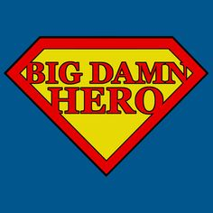 Big Damn Hero - Superhero T-Shirt