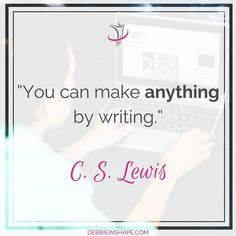 """""""You can make anything by writing."""" - C. S. Lewis #creativity #ontheblog #quote"""