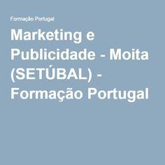 Marketing e Publicidade - Moita (SETÚBAL) - Formação Portugal