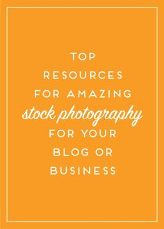finding quality images for your blog is critical for developing your brand. If you can't take them yourself, then check out my top resources!