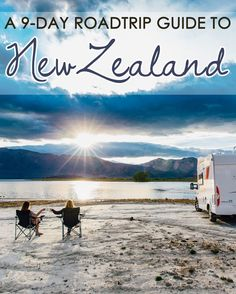 A nine-day itinerary with the most amazing places to camp on a road trip through New Zealand's South Island