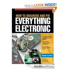 How to Diagnose and Fix Everything Electronic --- http://www.amazon.com/How-Diagnose-Everything-Electronic-ebook/dp/B004QWY5YK/?tag=emeraldwebhos-20