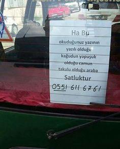 Ha bu okuduğunuz yazının, yazılı olduğu kağudun, yapuşuk olduğu camun, takulu olduğu araba satluktur.  #mizah #matrak #komik #espri #şaka #gırgır #komiksözler