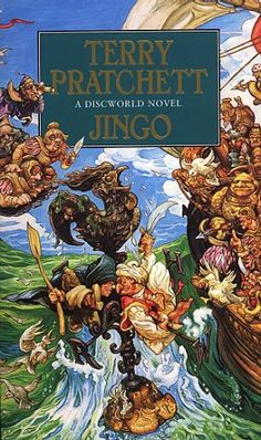 Jingo (Discworld, Book by Terry Pratchett. My introduction to the Discworld universe. Once I got over the shock and bewilderment, I found myself enchanted. Four Stars * * * * Great Books, My Books, Discworld Books, Terry Pratchett Discworld, Story Titles, Book Cover Art, Book Covers, Fantasy Books, Fantasy Art