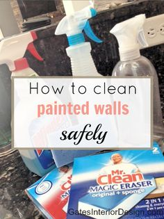 How to clean painted walls safely | GatesInteriorDesign.com