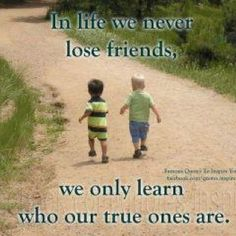 True friends...sometimes it hurts figuring out who true friends are. I was deeply hurt today by a friend who has hurt me before.  Ouch.