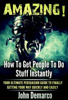 A Beginners Super Manual On How To Get People To Do Stuff Instantly!  You're about to discover… How to get people to do stuff instantly, quickly, and easily once and for all. Look!