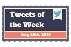 Tweets of the Week - July 26th, 2015