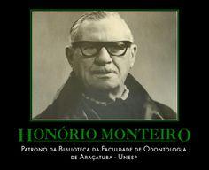 Prof. Honório Monteiro - Patrono da Biblioteca da Faculdade de Odontologia de Araçatuba - Unesp