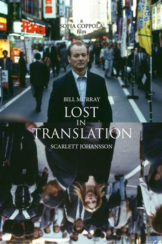 Lost in Translation: an underestimated movie with very strong cinematic impact. It's like reading a book and visualizing the story. This is what you get.