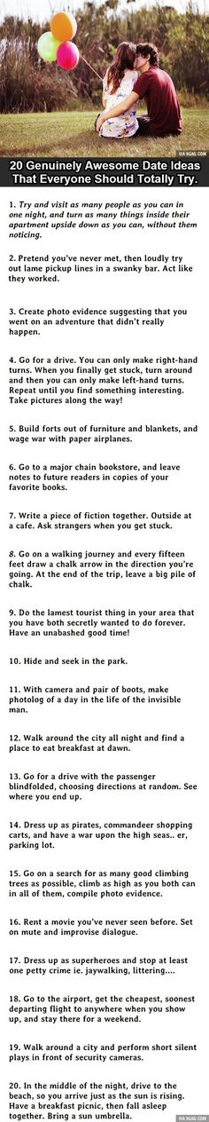 gotta get a boyfriend first but these are pretty awesome. . .20 Uniquely Awesome Date Ideas.