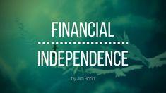 Jim Rohn - Financial Independence - (Jim Rohn Personal Development) - Audio