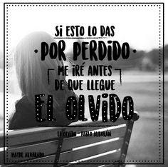 """Frase de la canción """"El olvido"""" del artista español Pablo Alborán. """"Si esto lo das por perdido me iré antes de que llegue el olvido"""" #Frase #Canción #PabloAlborán"""