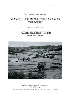 Wayne, Holmes, and Tuscarawas Counties, Places of Interest to Jacob Hochstetler Descendants