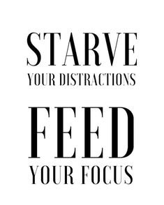 starve your distractions feed your focus l motivational quotes for entrepreneurs and female boss babes Focus Quotes, Life Quotes Love, Quotes To Live By, Bio Quotes, Sassy Quotes, Super Quotes, Faith Quotes, Boss Lady Quotes, Woman Quotes