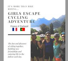 Plan your next Womens Cycling Adventure Discover the 'Pearl in the Box' - Lake Annecy France and 'Perfect Portugal' - Where the mountains meet the sea. Don't we all just love a 'girls weekend away' with a little bike riding, nature, cuisine, laughs, amongst the French Alps and Southern Portugal. Cycling Tours, Road Cycling, Lake Annecy, France Portugal, Holidays France, Annecy France, Cycling Holiday, New Friendship, French Alps