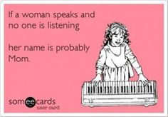 funny mom quotes #InspirationalMom Moms are background noise ... think Charlie Brown's teacher ... wah wah wah wah wah