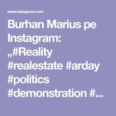 "Burhan Marius pe Instagram: ""#Reality #realestate #arday #politics #demonstration #capitalism #politicians #PostCapitalism #news #sistem #society #liberta #publicity…"" Politicians, News, Instagram"