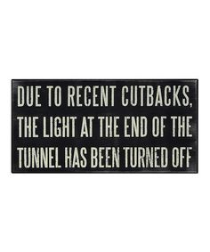 'Light At Tunnel End' Wall Sign #zulily #zulilyfinds